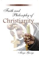 Faith And Philosophy of Christianity: Book by Maya George