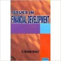 Issues in Financial Development: Book by K. Sham Bhat