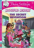 THEA STILTON MOUSEFORD ACADEMY #5: THE SECRET INVENTION (Paperback): Book by GERONIMO STILTON