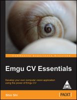 EMGU CV ESSENTIALS: DEVELOP YOUR OWN COMPUTER VISION APPLICATION USING THE POWER: Book by SHIN