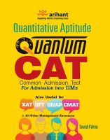 Quantitative Aptitude Quantum CAT Common Admission Test for Admission into IIMs 7th Edition: Book by Sarvesh K. Verma