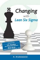 Changing with Lean Six SIGMA: Book by A.Aruleswaran