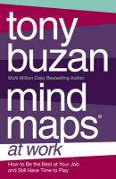 Mind Maps at Work: How to be the Best at Work and Still Have Time to Play: Book by Tony Buzan