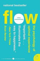 Flow: The Psychology of Optimal Experience: Book by Mihaly Csikszentmihalyi