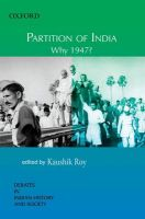 Partition of India: Why 1947?: Book by Kaushik Roy