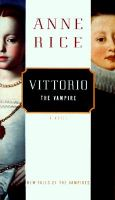 Vittorio the Vampire: New Tales of the Vampires: Book by Anne Rice