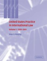 United States Practice in International Law: Volume 1, 1999-2001: Volume 1: Book by Sean D. Murphy