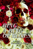 Ring a Ring of Roses: Book by Randall K Scott