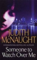 Someone To Watch Over Me:Book by Author-Judith Mcnaught