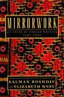Mirrorwork: 50 Years of Indian Writing: 1947-1997: Book by Salman Rushdie