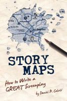 Story Maps: How to Write a Great Screenplay: Book by Daniel P Calvisi
