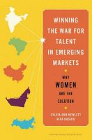 Winning the War for Talent in Emerging Markets: Why Women Are the Solution:Book by Author-Sylvia Ann Hewlett,Ripa Rashid