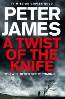 A Twist of the Knife: Book by Peter James