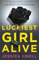 Luckiest Girl Alive: Book by Jessica Knoll