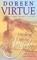 Healing with the Angels: How the Angels Can Assist You in Every Area of Your Life: Book by Doreen Virtue