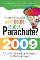 What Color is Your Parachute?: A Practical Manual for Job-hunters and Career-changers: 2009: Book by Richard Nelson Bolles