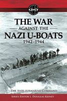 Antisubmarine Command: The War Against the Nazi U-Boats 1942 1944: Book by L. Douglas Keeney