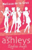 The Ashleys 4: Lipgloss Jungle: Book by Melissa De la Cruz