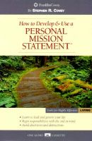 How to Develop and Use a Personal Mission Statement: Book by Stephen R. Covey