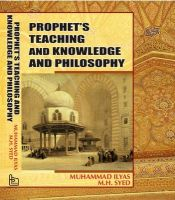 Prophet's Teaching and Knowledge and Philosophy: Book by Ilyas Muhammad