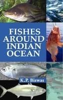 Fishes Around Indian Ocean: Book by Biswas, K P
