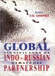 Global Significance of Indo-Russian Strategies: Book by V.D. Chopra
