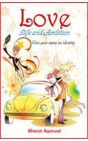 Love Life and Ambition:Book by Author-Bharat Agarwal