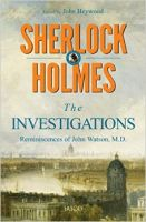 Sherlock Holmes: The Investigations: Book by Edited by John Heywood