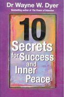 10 Secrets For Success And Inner Peace: Book by Dr. Wayne W. Dyer
