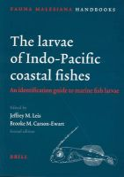 The Larvae of Indo-Pacific Coastal Fishes: An Identification Guide to Marine Fish Larvae. Second Edition