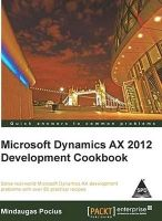 Microsoft Dynamics AX 2012 Development Cookbook: Book by Mindaugas Pocius
