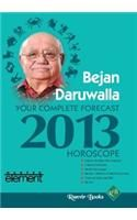 Your Complete Forecast: 2013 Horoscope: Book by Bejan Daruwalla