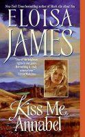 Kiss Me, Annabel: Book by Eloisa James
