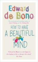 How to Have a Beautiful Mind: Book by Edward De Bono