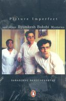 Picture Imperfect and Other Byomkesh Bakshi Mysteries: Book by Saradindu Bandyopadhyay