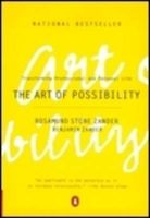 The Art of Possibility: Practices in Leadership, Relationship and Passion: Book by Rosamund Stone Zander , Benjamin Zander