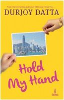 Hold My Hand (English) (Paperback): Book by Durjoy Datta