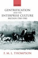 Gentrification and the Enterprise Culture: Britain 1780-1980: Book by F. M. L. Thompson