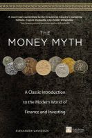 The Money Myth: A Classic Introduction to the Modern World of Finance and Investing: Book by Alexander Davidson