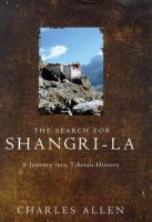The Search for Shangri-la: A Journey into Tibetan History: Book by Charles Allen