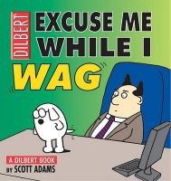 Excuse Me While I Wag: A Dilbert Book: Book by Scott Adams