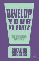Develop Your PR Skills: Book by Lucy Laville , Neil Richardson