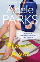 Playing Away: Book by Adele Parks