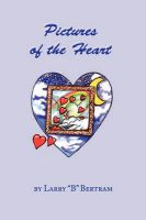 Pictures of the Heart: Book by Larry