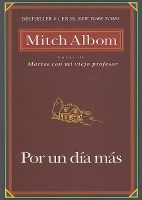 Por Un Dia Mas: Book by Mitch Albom