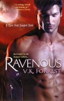 Ravenous: A Clare Point Vampire Novel: Book by V.K. Forrest