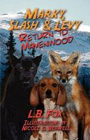 Marky, Slash & Levy: Return to Mavenwood: Book by L. B. Fox