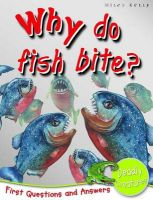 1st Questions and Answers Deadly Creatures: Why Do Fish Bite?