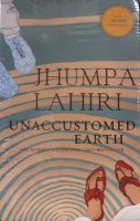 Unaccustomed Earth: Book by Jhumpa Lahiri