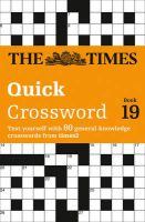 The Times Quick Crossword Book 19: 80 General Knowledge Puzzles from the Times 2: Book by The Times Mind Games